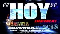 FARRUKO: Hoy ! Electro Tech Semba Remix. Mister Bono, 2013