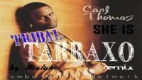 C.THOMAS: She is (Tribal Tarraxo Rmx by Malak)